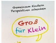 """""""Groß für klein""""- gemeinsam Kindern Perspektiven schenken direkt vor Ort"""